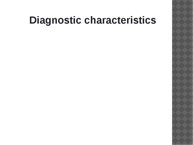 Diagnostic characteristics