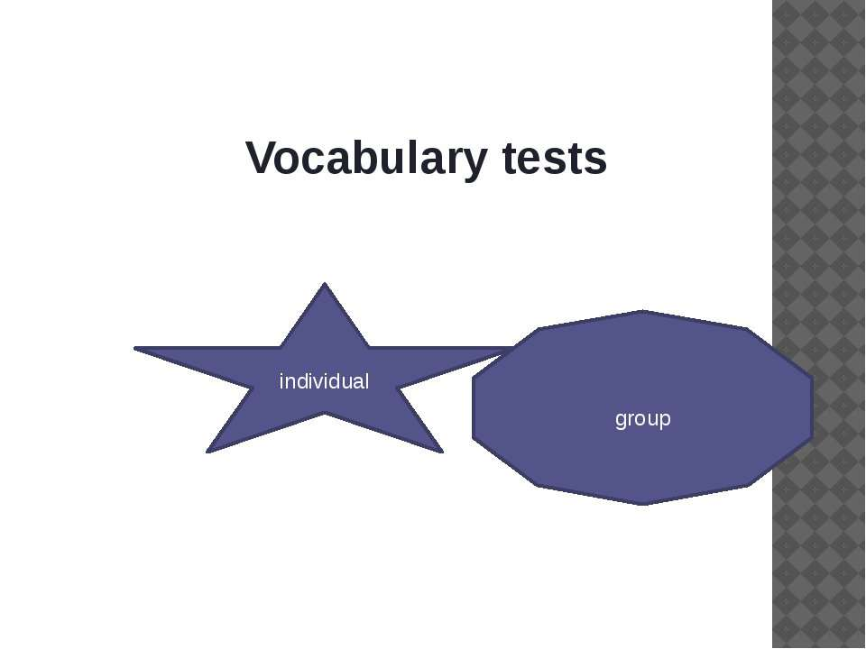 Vocabulary tests individual group