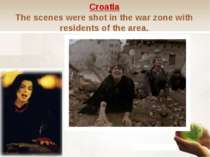 Croatia The scenes were shot in the war zone with residents of the area. 无忧...