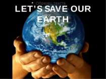 LET'S SAVE OUR EARTH 无忧PPT整理发布