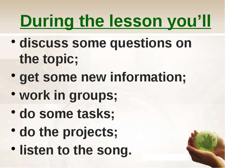 During the lesson you'll discuss some questions on the topic; get some new in...