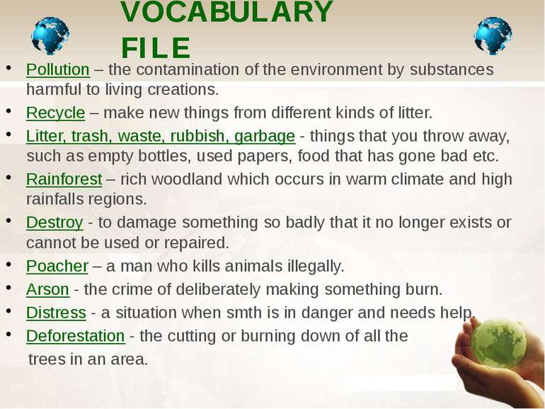 VOCABULARY FILE Pollution – the contamination of the environment by substance...
