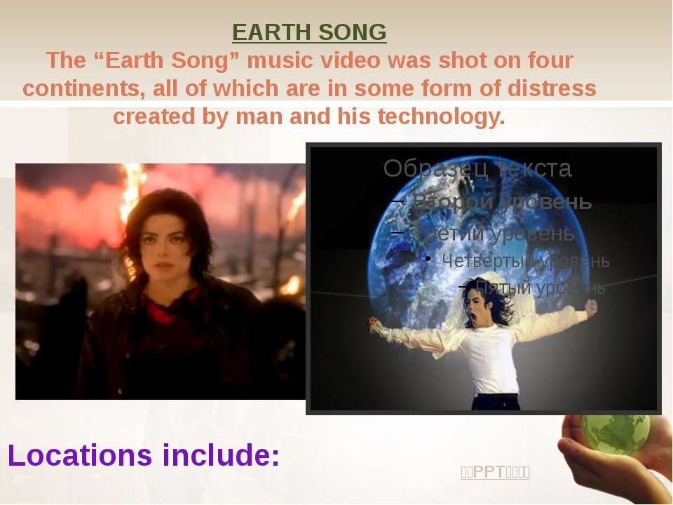 "EARTH SONG The ""Earth Song"" music video was shot on four continents, all of w..."