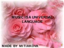 MUSIC IS A UNIVERSAL LANGUAGE