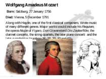 Wolfgang Amadeus Mozart Born:Salzburg, 27 January 1756 Died:Vienna, 5 Decem...