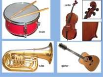 drum cello tuba guitar