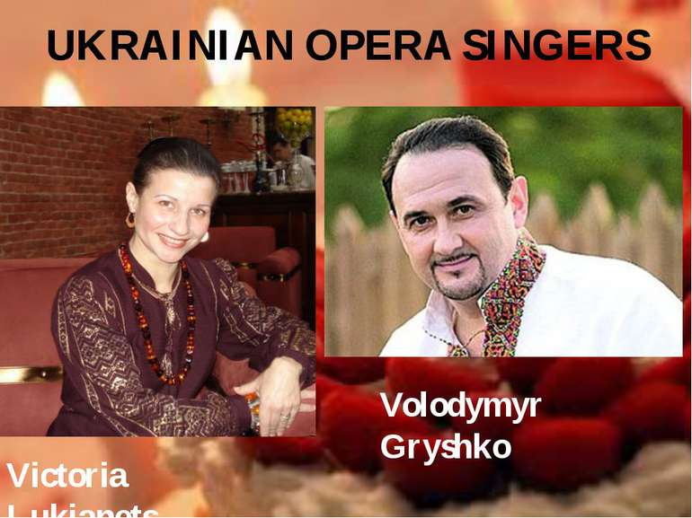 UKRAINIAN OPERA SINGERS Victoria Lukianets Volodymyr Gryshko