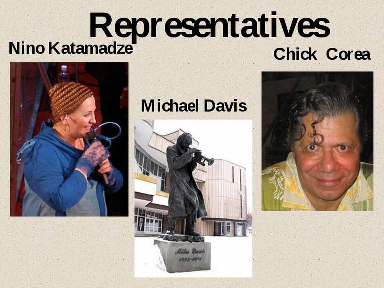 Representatives Nino Katamadze Michael Davis Chick Corea