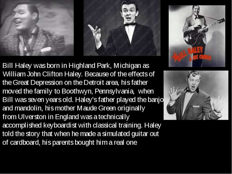 Bill Haley was born in Highland Park, Michigan as William John Clifton Haley....