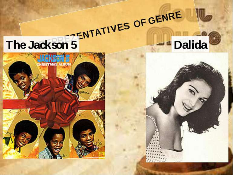 REPREZENTATIVES OF GENRE Dalida The Jackson 5