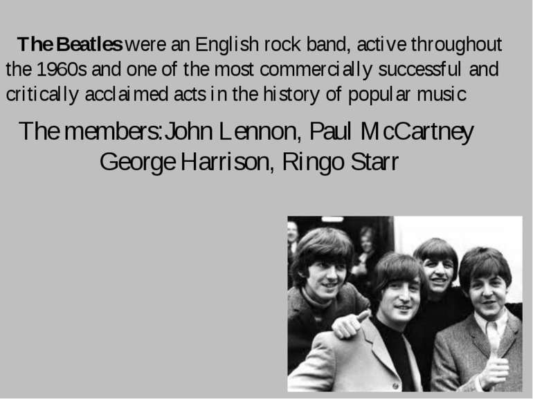 The members:John Lennon, Paul McCartney  George Harrison, Ringo Starr The Bea...