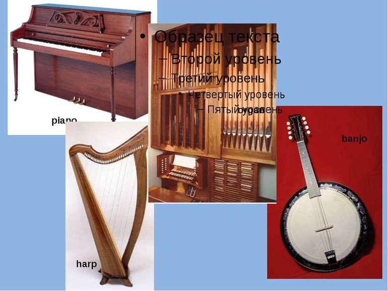 piano banjo harp organ