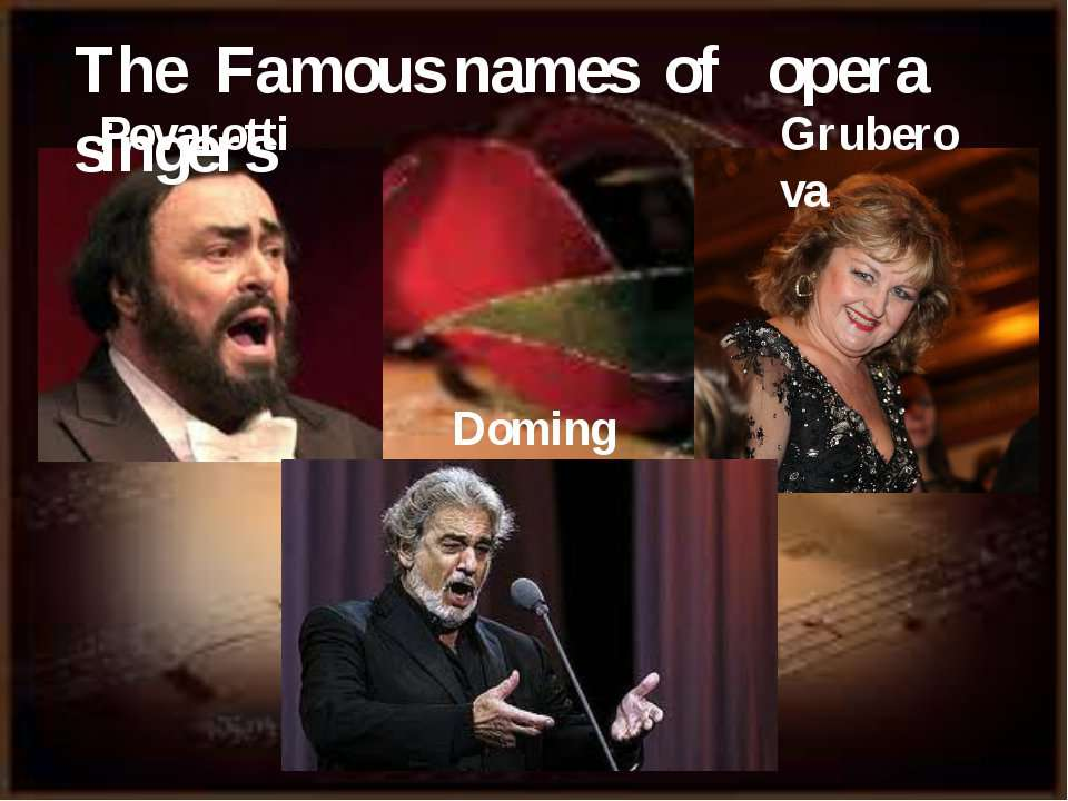 Povarotti Domingo Gruberova The Famous names of opera singers