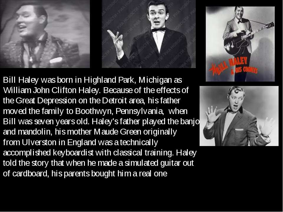 Bill Haley was born in Highland Park, Michigan as William John Clifton Haley....