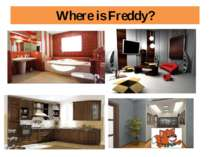 Where is Freddy?