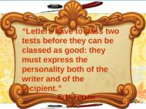 """Letters have to pass two tests before they can be classed as good: they must..."