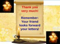 Thank you very much!Remember: Your friend looks forward your letters!