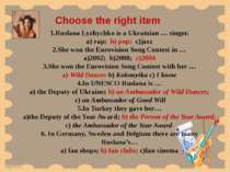 Choose the right item 1.Ruslana Lyzhychko is a Ukrainian … singer. a) rap; b)...