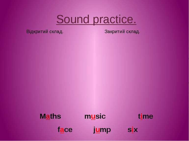 Sound practice. Maths Відкритий склад. Закритий склад. music time face jump six