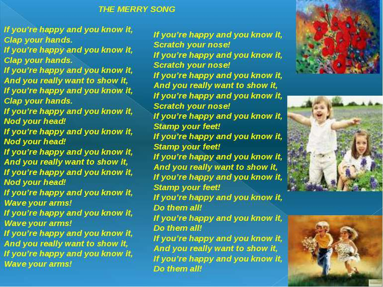THE MERRY SONG If you're happy and you know it, Clap your hands. If you're ha...