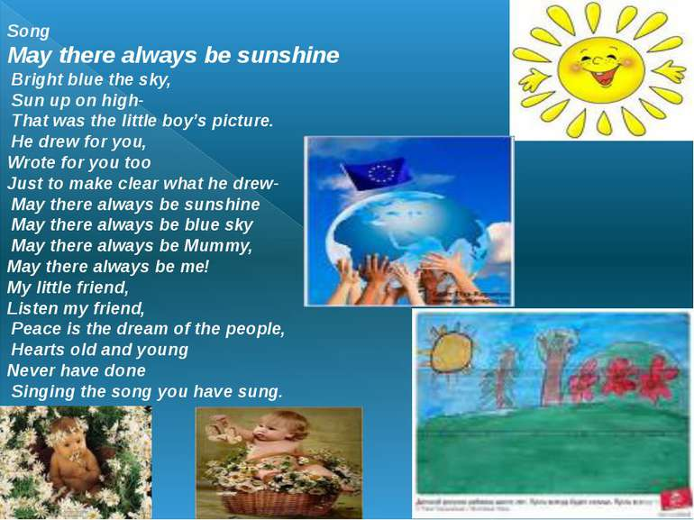 Song May there always be sunshine Bright blue the sky, Sun up on high- That w...