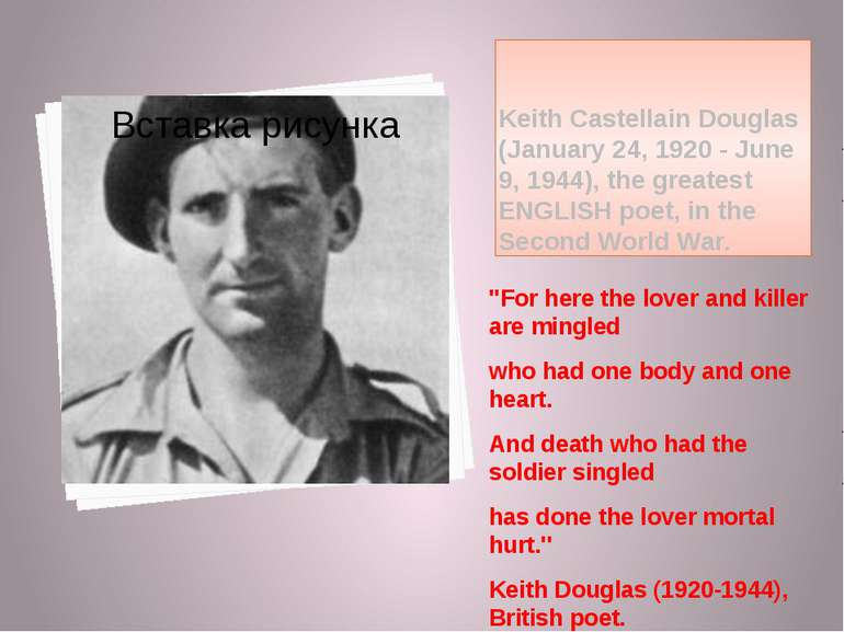 Keith Castellain Douglas (January 24, 1920 - June 9, 1944), the greatest ENGL...