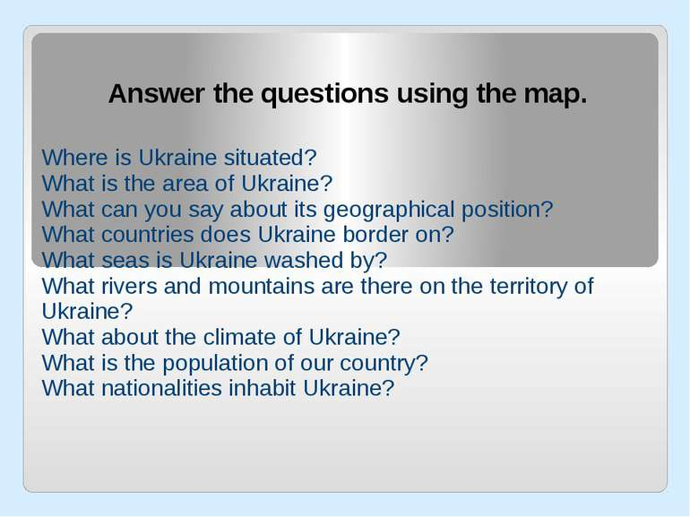 Answer the questions using the map. Where is Ukraine situated? What is the ar...