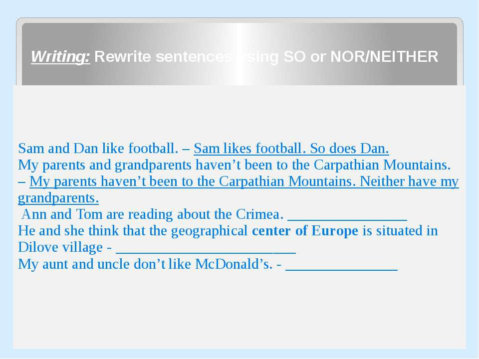 Sam and Dan like football. – Sam likes football. So does Dan. My parents and ...