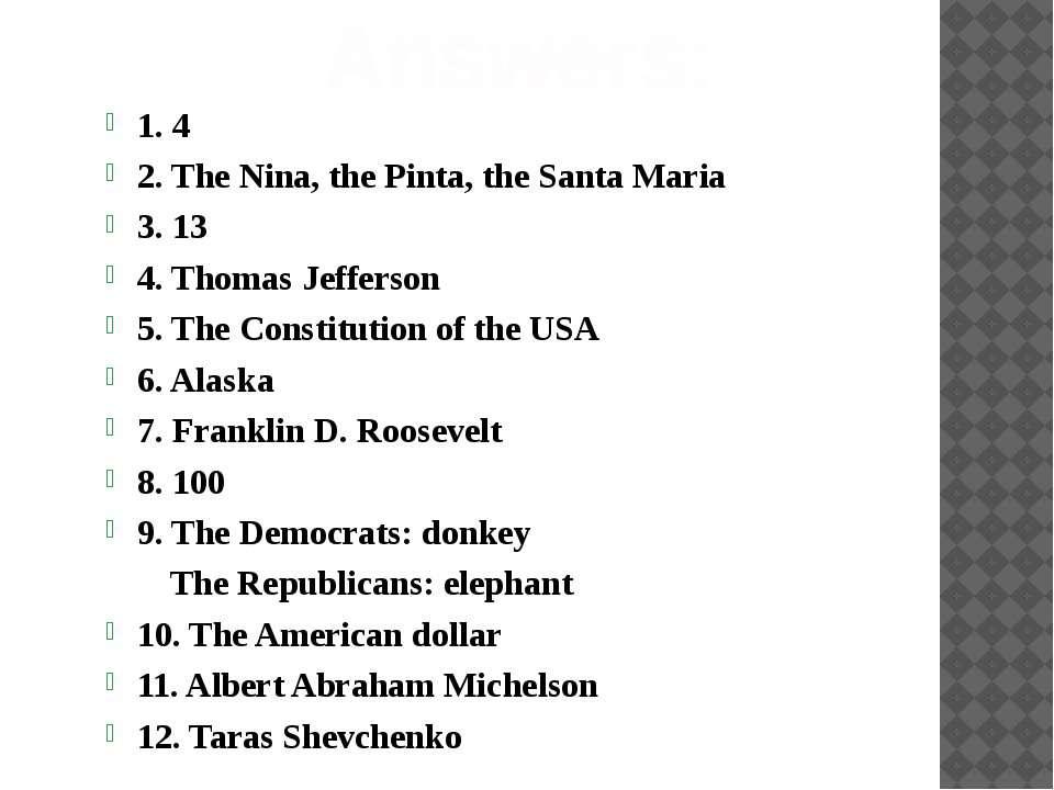Answers: 1. 4 2. The Nina, the Pinta, the Santa Maria 3. 13 4. Thomas Jeffers...