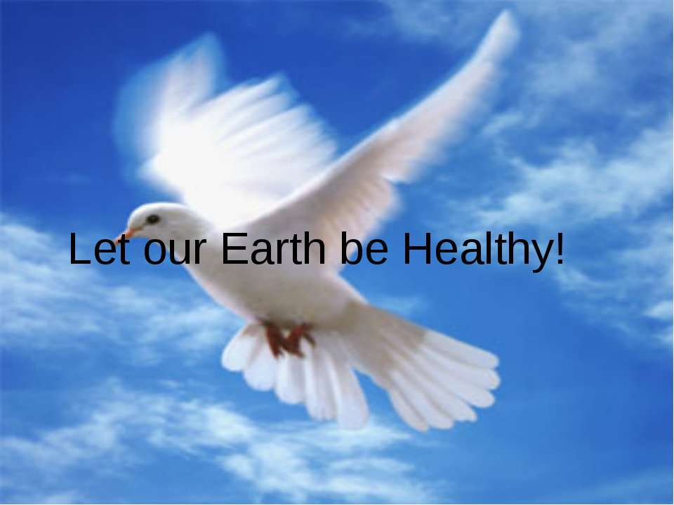 Let our Earth be Healthy!