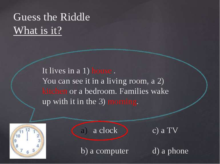 Guess the Riddle What is it? It lives in a 1) house . You can see it in a liv...