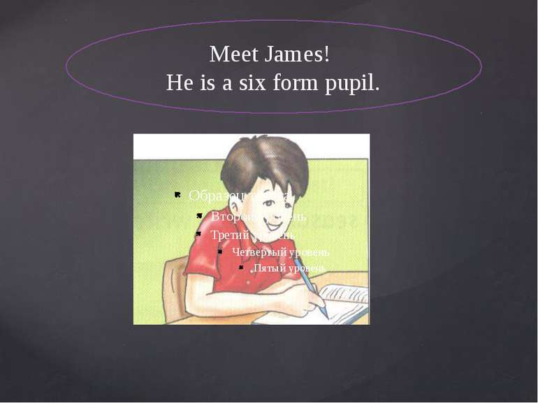 Meet James! He is a six form pupil.
