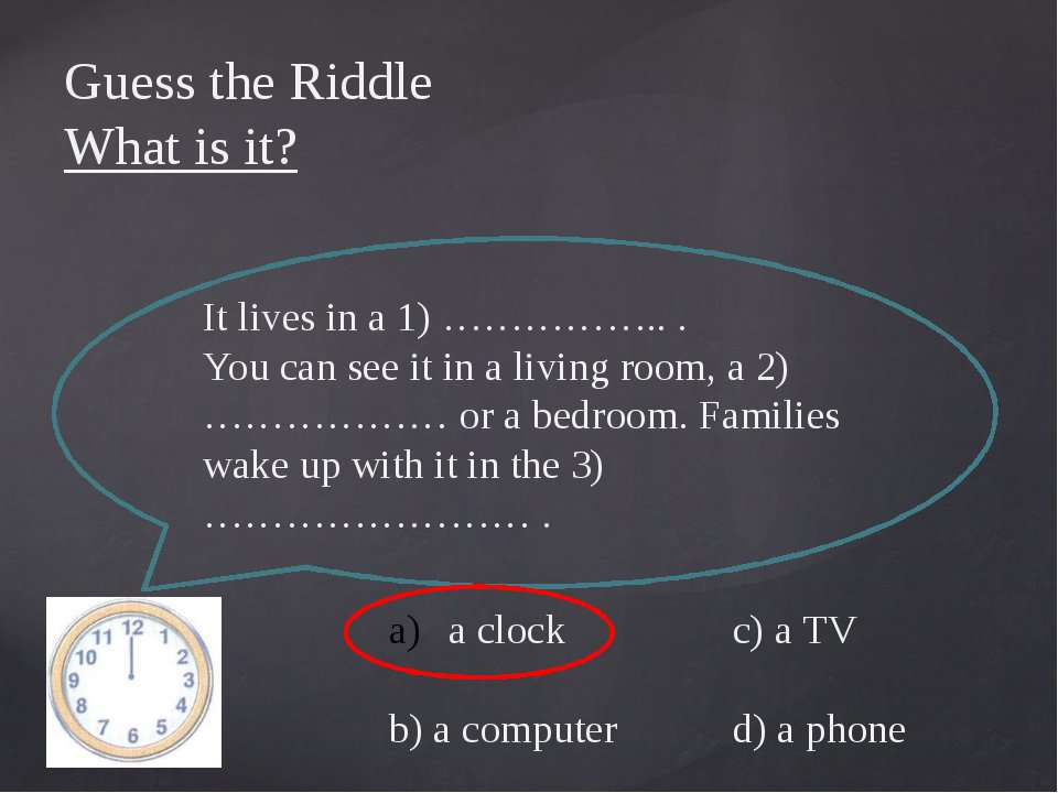 Guess the Riddle What is it? It lives in a 1) …………….. . You can see it in a l...