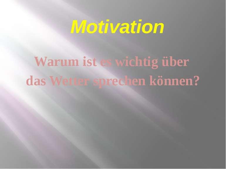 Motivation Warum ist es wichtig über das Wetter sprechen können?