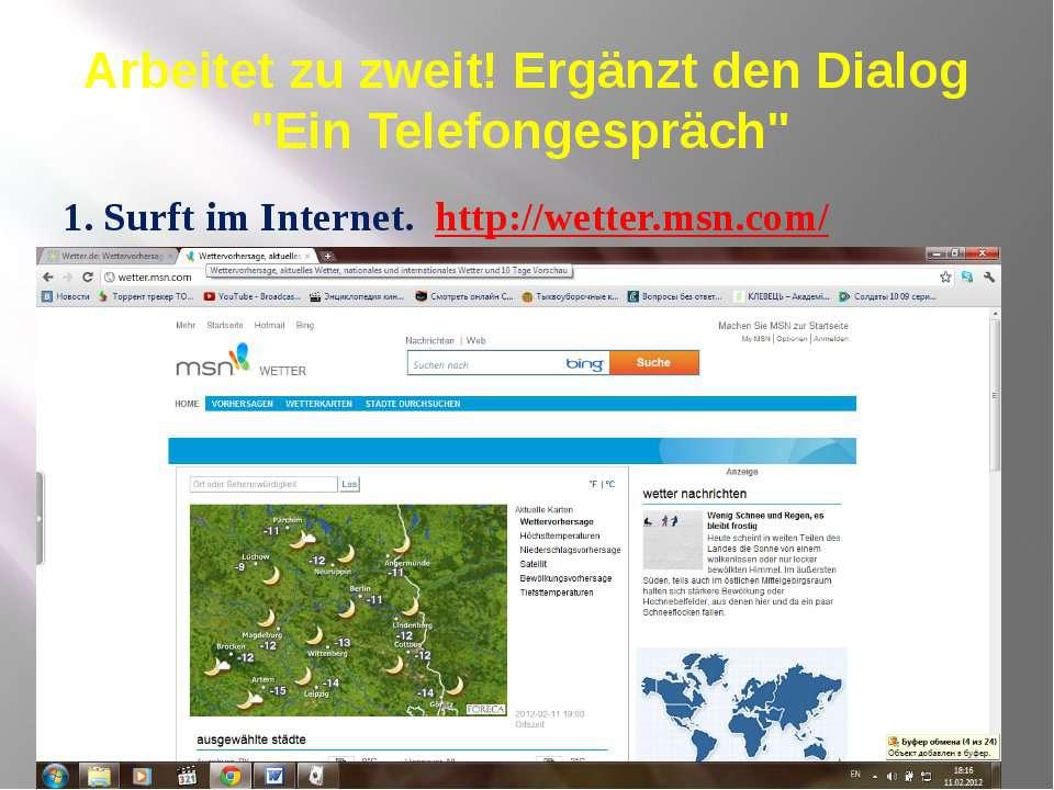 """Arbeitet zu zweit! Ergänzt den Dialog """"Ein Telefongespräch"""" 1. Surft im Inter..."""