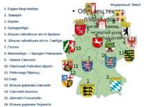 Федеральні Землі 1. Баден-Вюртемберг 2. Баварія 3.Берлін 4.Бранденбург 5....
