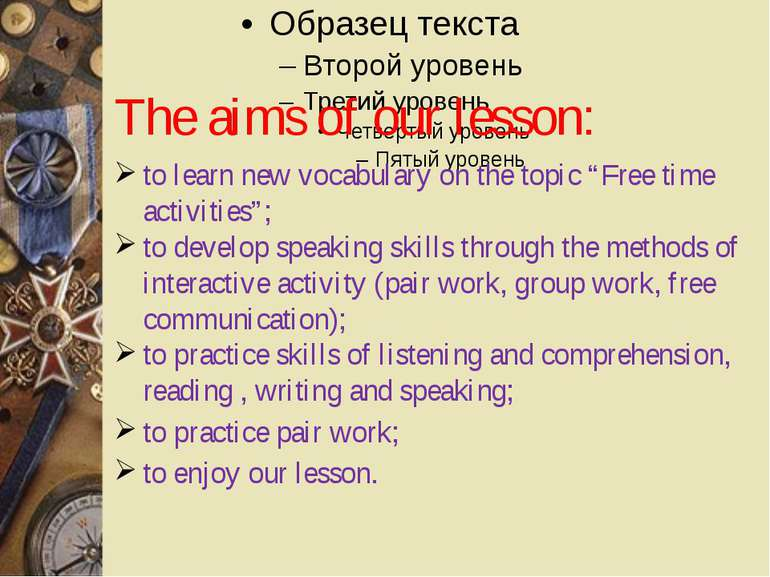 "The aims of our lesson: to learn new vocabulary on the topic ""Free time activ..."