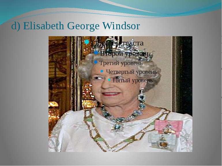 d) Elisabeth George Windsor