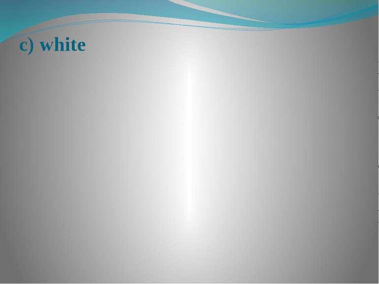 c) white