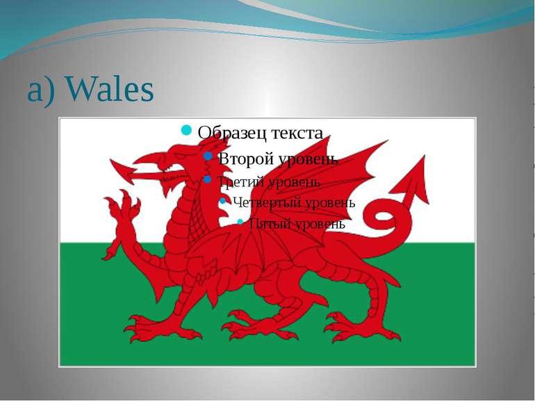 a) Wales