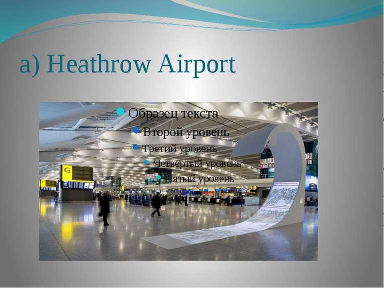 a) Heathrow Airport