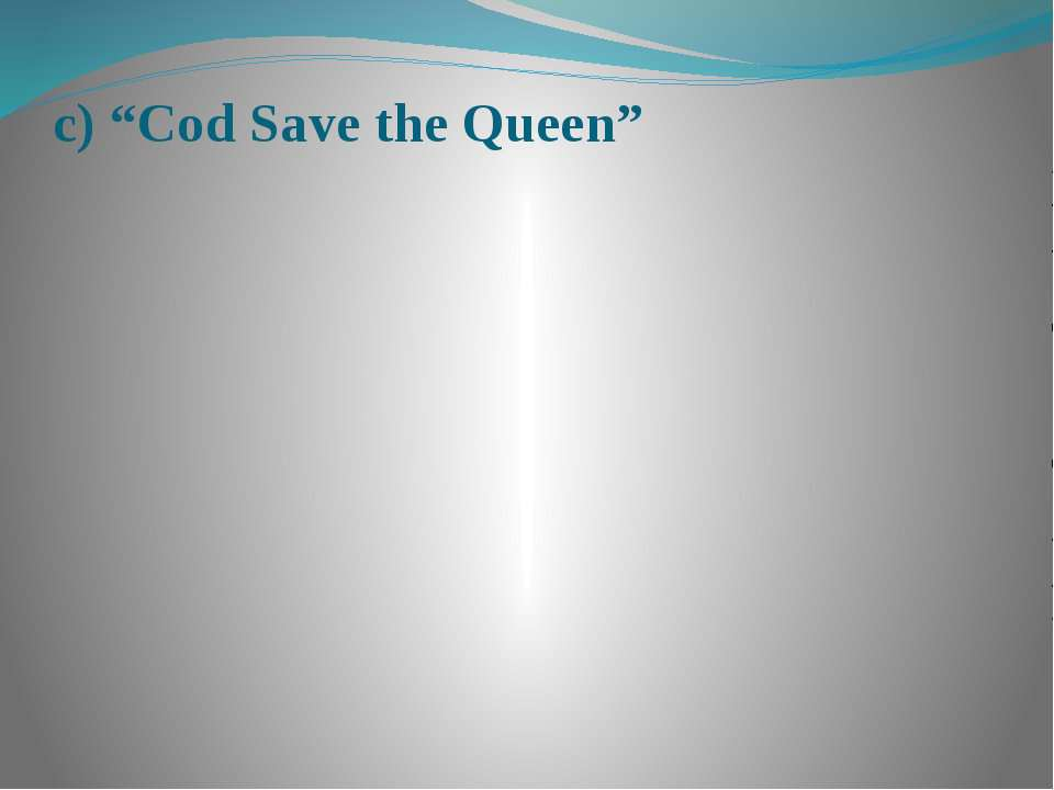 "c) ""Cod Save the Queen"""