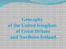 Georaphy of the United Kingdom of Great Britain and Northern Ireland