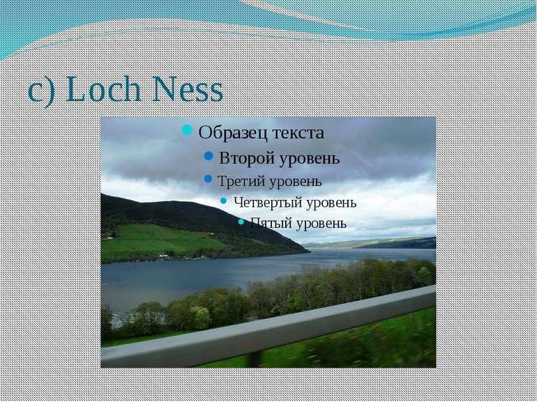 c) Loch Ness