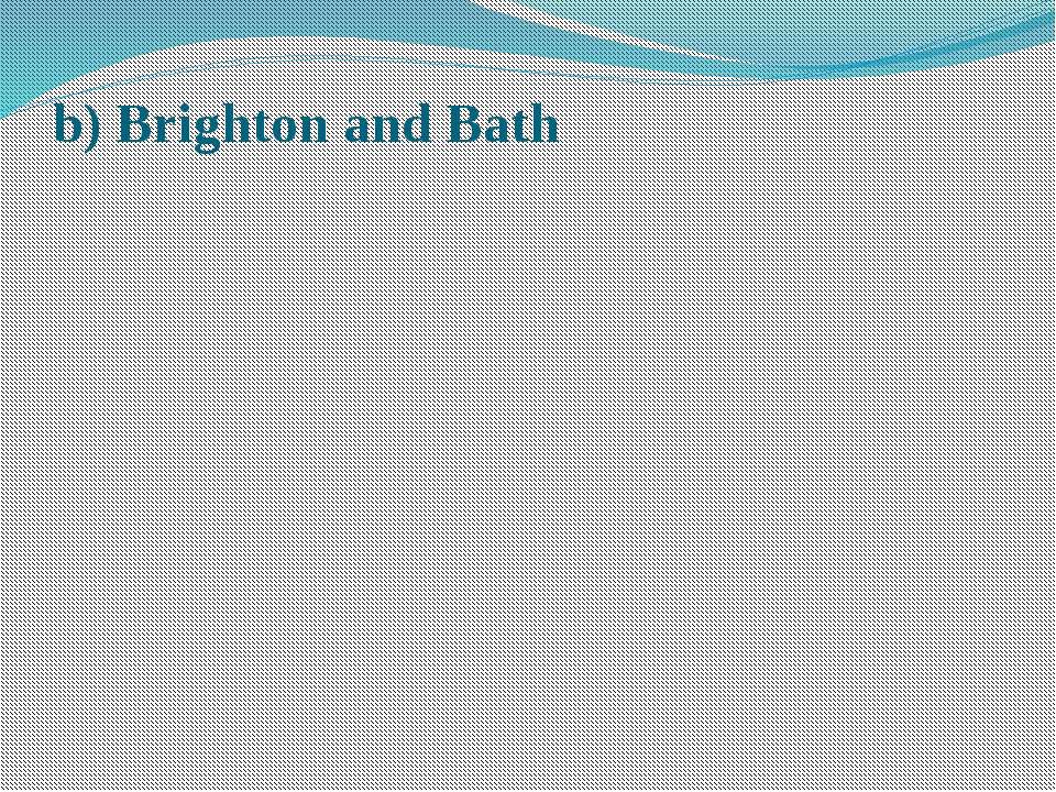 b) Brighton and Bath