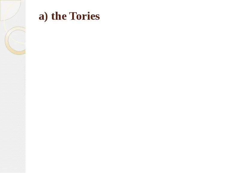a) the Tories