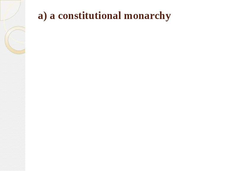 a) a constitutional monarchy
