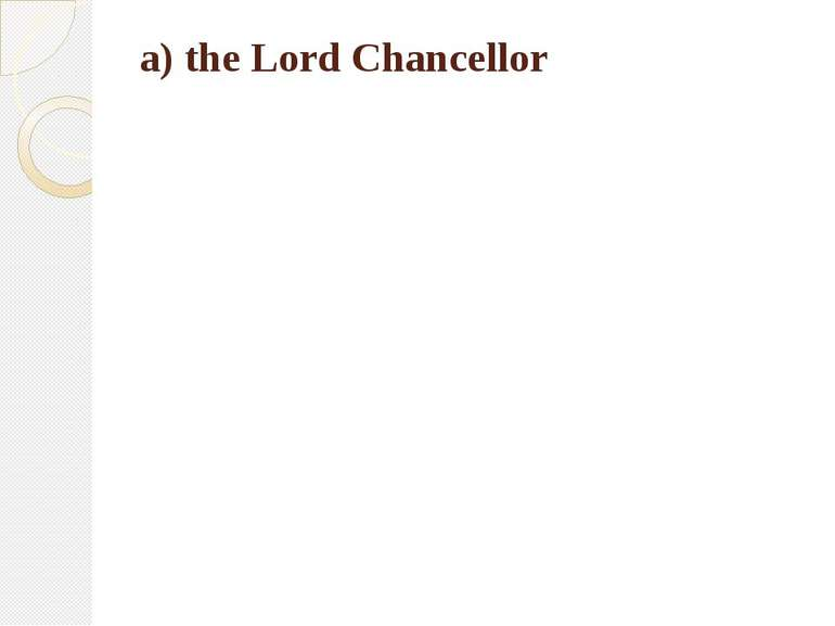 a) the Lord Chancellor