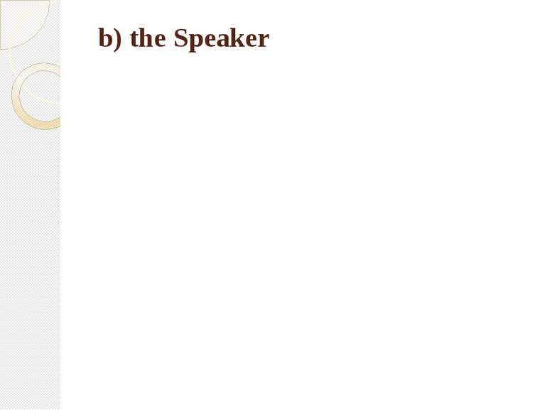 b) the Speaker