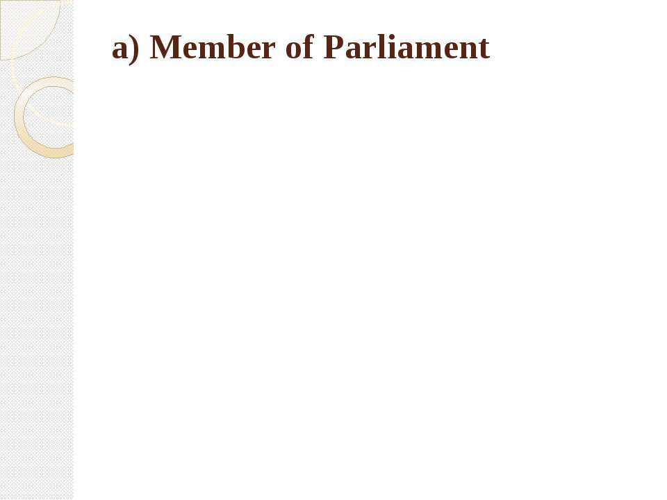a) Member of Parliament